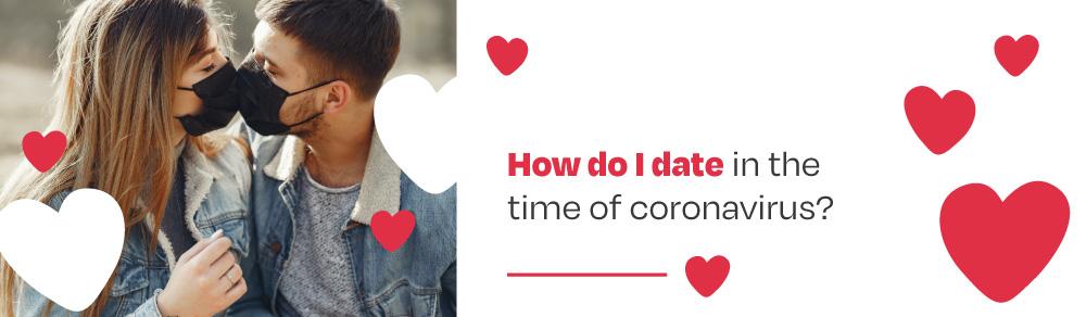 How do I date in the time of Coronavirus?
