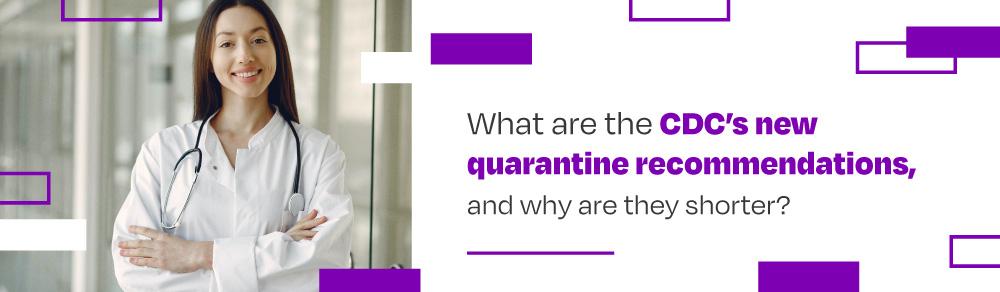 CDC's New quarantine recommendations